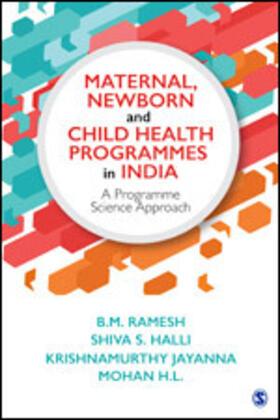 Ramesh / Halli / Jayanna   Maternal, Newborn and Child Health Programmes in India   Buch   sack.de