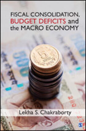 Chakraborty | Fiscal Consolidation, Budget Deficits and the Macro Economy | Buch | sack.de