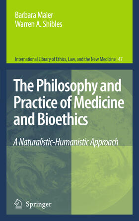 Maier / Shibles   The Philosophy and Practice of Medicine and Bioethics   Buch   sack.de