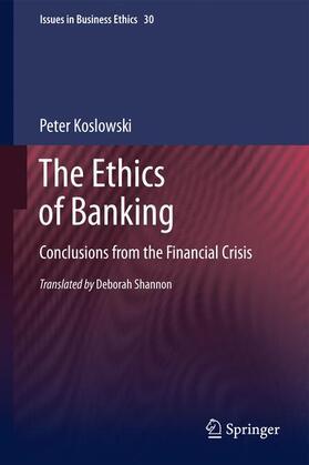 Koslowski   The Ethics of Banking   Buch   sack.de