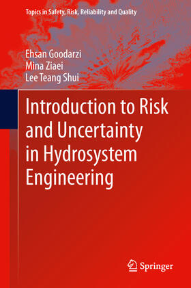 Goodarzi / Ziaei / Teang Shui | Introduction to Risk and Uncertainty in Hydrosystem Engineering | Buch | sack.de