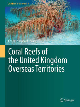 Sheppard | Coral Reefs of the United Kingdom Overseas Territories | Buch | sack.de