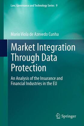Viola de Azevedo Cunha | Market Integration Through Data Protection | Buch | sack.de