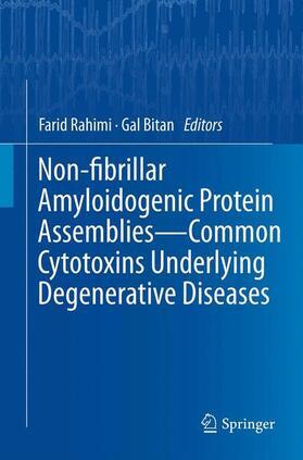 Rahimi / Bitan | Non-fibrillar Amyloidogenic Protein Assemblies - Common Cytotoxins Underlying Degenerative Diseases | Buch | sack.de