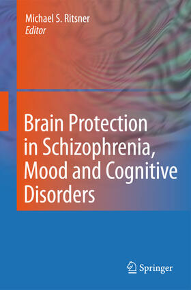 Ritsner | Brain Protection in Schizophrenia, Mood and Cognitive Disorders | Buch | sack.de
