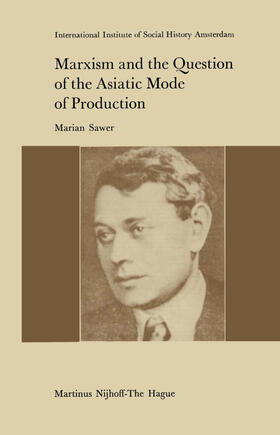 Sawer   Marxism and the Question of the Asiatic Mode of Production   Buch   sack.de