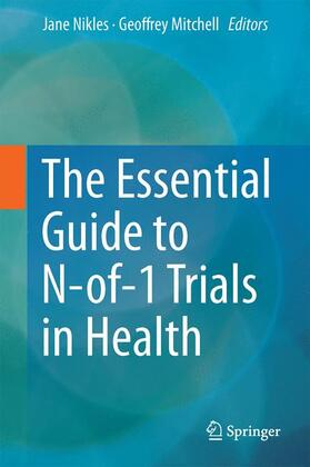 Nikles / Mitchell | The Essential Guide to N-of-1 Trials in Health | Buch | sack.de