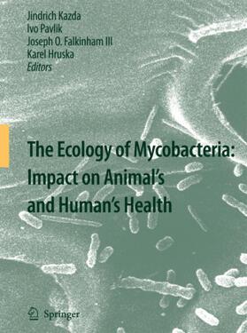 Kazda / Pavlik / Hruska   The Ecology of Mycobacteria: Impact on Animal's and Human's Health   Buch   sack.de