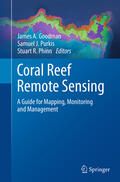 Goodman / Purkis / Phinn |  Coral Reef Remote Sensing: A Guide for Mapping, Monitoring and Management | Buch |  Sack Fachmedien