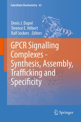 Dupré / Hébert / Jockers   GPCR Signalling Complexes - Synthesis, Assembly, Trafficking and Specificity   Buch   sack.de