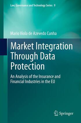 Viola de Azevedo Cunha   Market Integration Through Data Protection   Buch   sack.de