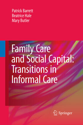Barrett / Hale / Butler   Family Care and Social Capital: Transitions in Informal Care   Buch   sack.de
