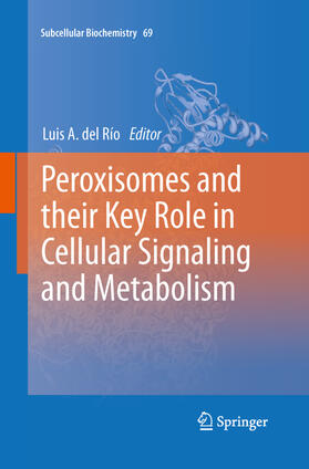 del Río   Peroxisomes and their Key Role in Cellular Signaling and Metabolism   Buch   sack.de
