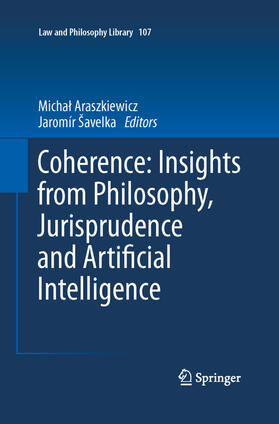 Araszkiewicz / Šavelka / Araszkiewicz | Coherence: Insights from Philosophy, Jurisprudence and Artificial Intelligence | Buch | sack.de