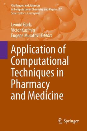Gorb / Kuz'min / Muratov | Application of Computational Techniques in Pharmacy and Medicine | Buch | sack.de