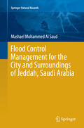 Al Saud |  Flood Control Management for the City and Surroundings of Jeddah, Saudi Arabia | Buch |  Sack Fachmedien