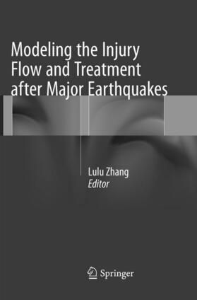 Zhang | Modeling the Injury Flow and Treatment after Major Earthquakes | Buch | sack.de
