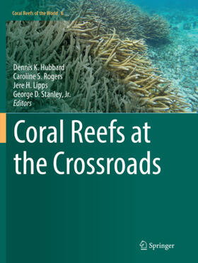 Hubbard / Rogers / Lipps | Coral Reefs at the Crossroads | Buch | sack.de