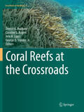 Hubbard / Rogers / Lipps |  Coral Reefs at the Crossroads | Buch |  Sack Fachmedien