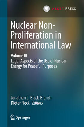 Black-Branch / Fleck | Nuclear Non-Proliferation in International Law - Volume III | Buch | sack.de