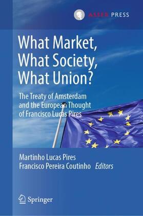 Lucas Pires / Pereira Coutinho | What Market, What Society, What Union? | Buch | sack.de