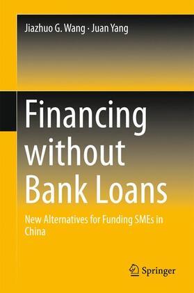 Wang / Yang | Financing without Bank Loans | Buch | sack.de
