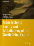 Zhai / Zhao / Zhao    Main Tectonic Events and Metallogeny of the North China Craton   Buch    Sack Fachmedien