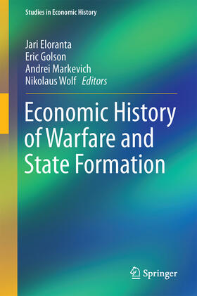 Eloranta / Golson / Markevich | Economic History of Warfare and State Formation | Buch | Sack Fachmedien