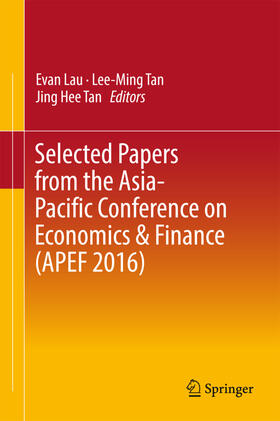 Lau / Tan / Tan | Selected Papers from the Asia-Pacific Conference on Economics & Finance (APEF 2016) | Buch | sack.de