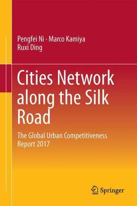 Ni / Kamiya / Ding | Cities Network Along the Silk Road | Buch | sack.de