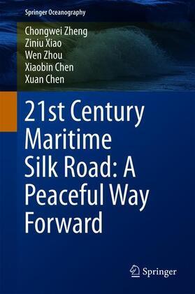Zheng / Xiao / Zhou | 21st Century Maritime Silk Road: A Peaceful Way Forward | Buch | sack.de