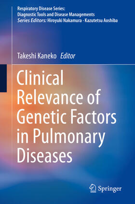 Kaneko | Clinical Relevance of Genetic Factors in Pulmonary Diseases | Buch | sack.de