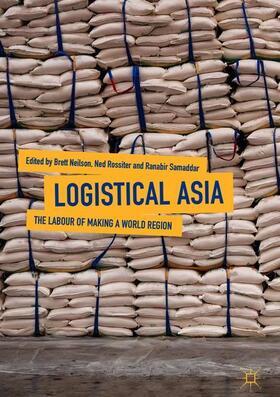 Neilson / Rossiter / Samaddar | Logistical Asia | Buch | sack.de