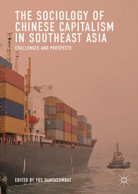 Santasombat | The Sociology of Chinese Capitalism in Southeast Asia | Buch | Sack Fachmedien