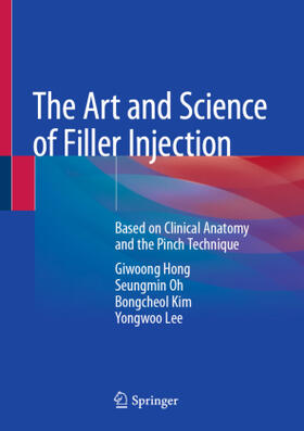 Hong / Oh / Kim | The Art and Science of Filler Injection | Buch | sack.de
