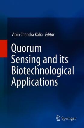 Kalia | Quorum Sensing and its Biotechnological Applications | Buch | sack.de