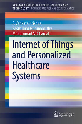 Krishna / Gurumoorthy / Obaidat | Internet of Things and Personalized Healthcare Systems | Buch | sack.de