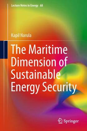 Narula   The Maritime Dimension of Sustainable Energy Security   Buch   sack.de
