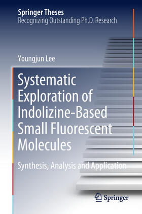 Lee   Systematic Exploration of Indolizine-Based Small Fluorescent Molecules   Buch   sack.de