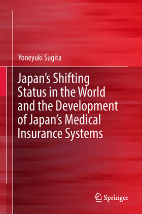 Sugita   Japan's Shifting Status in the World and the Development of Japan's Medical Insurance Systems   Buch   sack.de