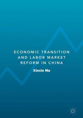 Ma | Economic Transition and Labor Market Reform in China | Buch | sack.de
