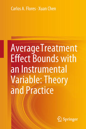 Flores / Chen | Average Treatment Effect Bounds with an Instrumental Variable: Theory and Practice | Buch | sack.de