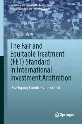Islam   The Fair and Equitable Treatment (FET) Standard in International Investment Arbitration   Buch   sack.de