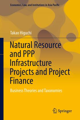 Higuchi | Natural Resource and PPP Infrastructure Projects and Project Finance | Buch | sack.de