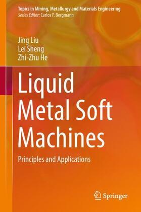 Liu / Sheng / He | Liquid Metal Soft Machines | Buch | sack.de