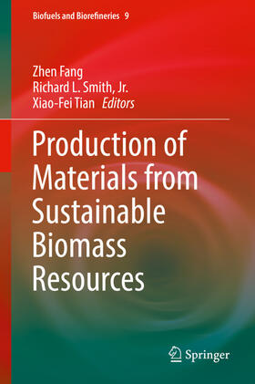 Fang / Tian / Smith, Jr | Production of Materials from Sustainable Biomass Resources | Buch | sack.de