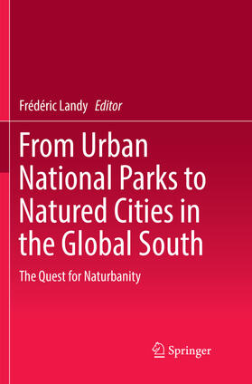 Landy   From Urban National Parks to Natured Cities in the Global South   Buch   sack.de