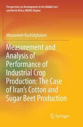 Rashidghalam | Measurement and Analysis of Performance of Industrial Crop Production: The Case of Iran's Cotton and Sugar Beet Production | Buch | sack.de