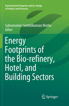 Muthu   Energy Footprints of the Bio-refinery, Hotel, and Building Sectors   Buch   sack.de