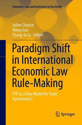 Chaisse / Gao / Lo | Paradigm Shift in International Economic Law Rule-Making | Buch | sack.de